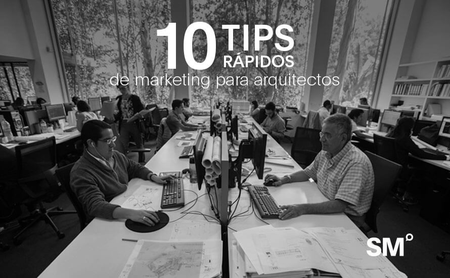 10 Tips rápidos de Marketing para Arquitectos