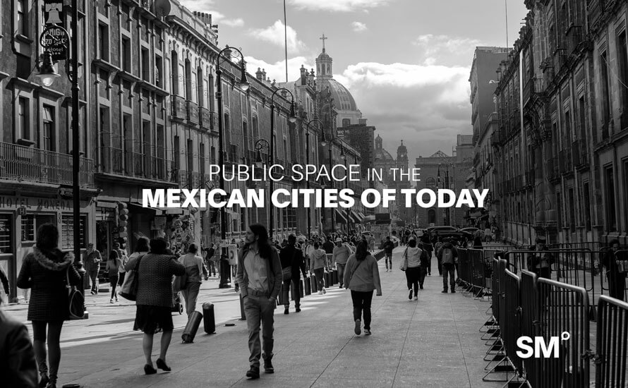 Public space in the Mexican cities of today