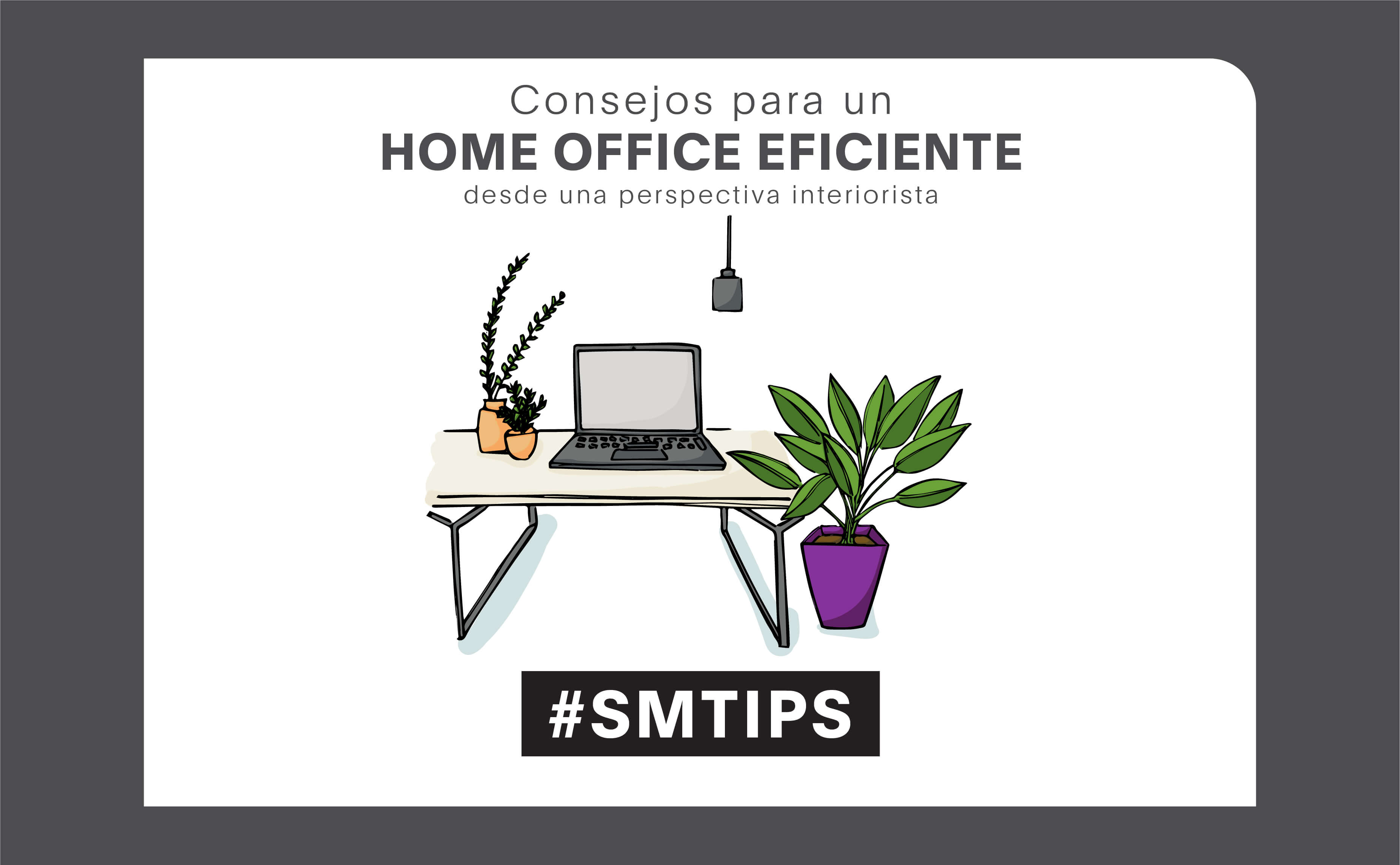 #SMTips: 6 Tips para un Home Office Eficiente